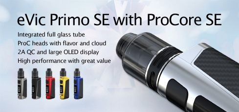eVic Primo SE with ProCore SE Kit Launching